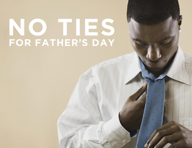 Man tying a tie with words no more ties for Father's Day